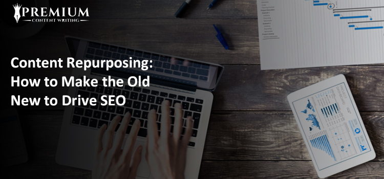 Content Repurposing How to Make the Old New to Drive SEO