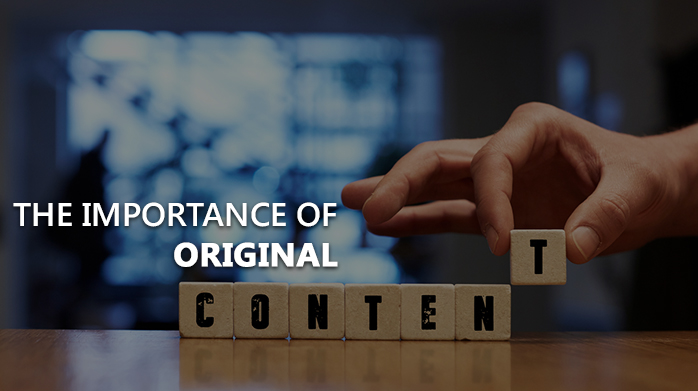 The Importance of Using Original Content